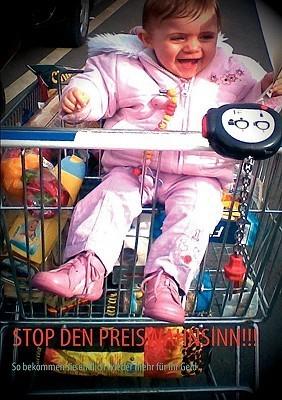STOP DEN PREISWAHNSINN!!!: So bekommen sie wieder mehr für ihr Geld  by  Marcus Graf Von Epsselsberg