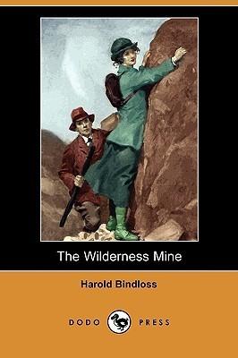 Wilderness Mine Harold Bindloss
