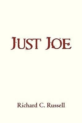 Just Joe Richard C. Russell