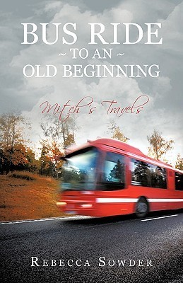 Bus Ride to an Old Beginning  by  Rebecca Sowder