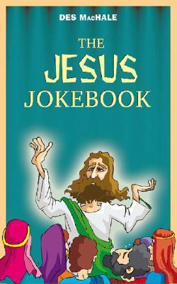 The Jesus Jokebook  by  Des MacHale