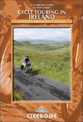 Cycle Touring In Ireland: 12 Routes Throughout Ireland  by  Tom Cooper