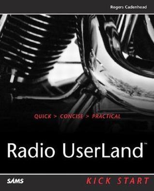 Radio Userland Kick Start Rogers Cadenhead