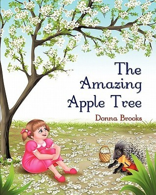 The Amazing Apple Tree  by  Donna Brooks