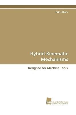Hybrid-Kinematic Mechanisms Patric Pham