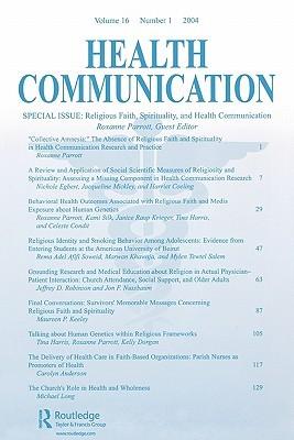 Religious Faith, Spirituality, and Health Communication: A Special Issue of Health Communication  by  Roxanne Parrott