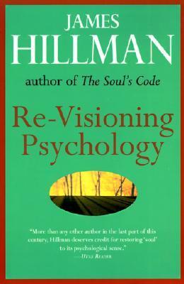 Re-Visioning Psychology James Hillman