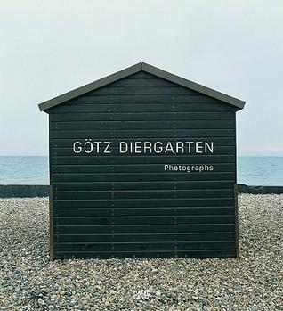 Gotz Diergarten: Photographs  by  Götz Diergarten