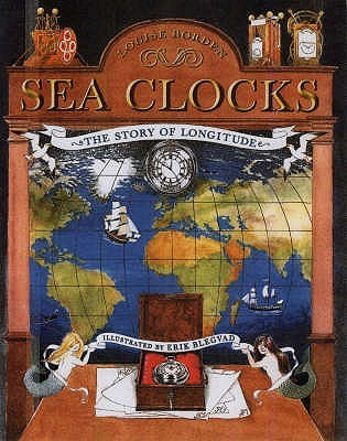 Sea Clocks: The Story of Longitude. Louise Borden  by  Louise Borden