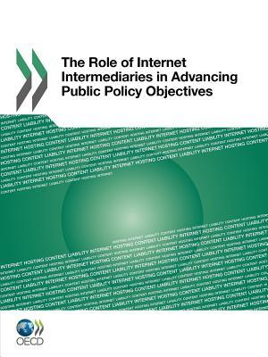 The Role of Internet Intermediaries in Advancing Public Policy Objectives OECD/OCDE
