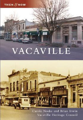 Vacaville, California (Then and Now) Carole Noske
