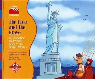 The Free and the Brave: A Collection of Poems about the United States  by  Patricia M. Stockland