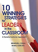 10 Winning Strategies for Leaders in the Classroom: A Transformational Approach  by  Bramwell Osula