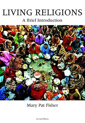Living Religions: A Brief Introduction (2nd Edition) Mary Pat Fisher
