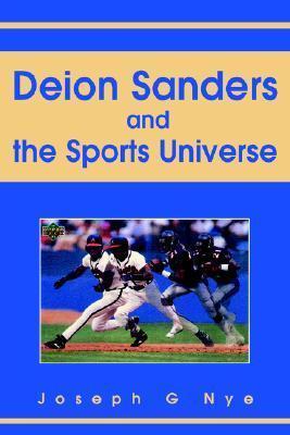Deion Sanders and the Sports Universe Joseph G. Nye