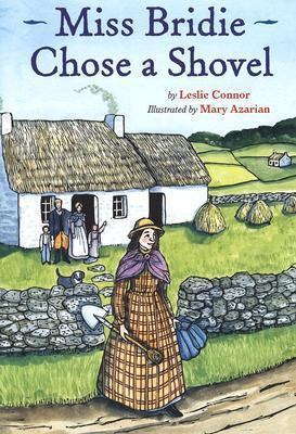 Miss Bridie Chose a Shovel  by  Leslie Connor