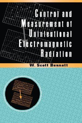 Control and Measurement of Unintentional Electromagnetic Radiation  by  Scott W. Bennett