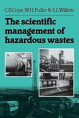 The Scientific Management of Hazardous Wastes C.B. Cope