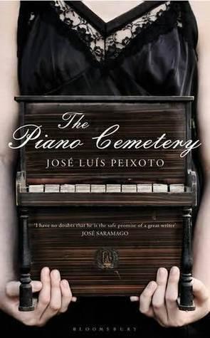 The Piano Cemetery  by  José Luís Peixoto