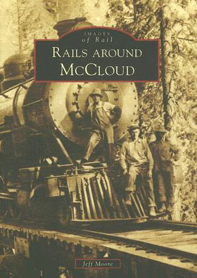 Rails Around McCloud  by  Jeff Moore