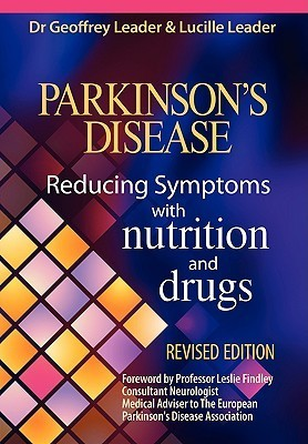 Parkinsons Disease Reducing Symptoms with Nutrition and Drugs. Revised Edition  by  Geoffrey Leader