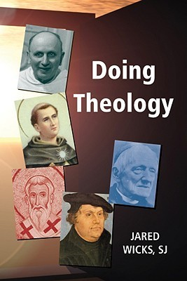 Doing Theology  by  Jared Wicks