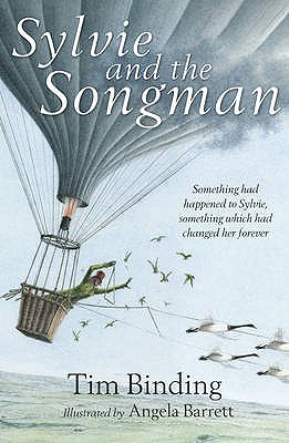 Sylvie and the Songman. with Illustrations  by  Angela Barrett by Tim Binding