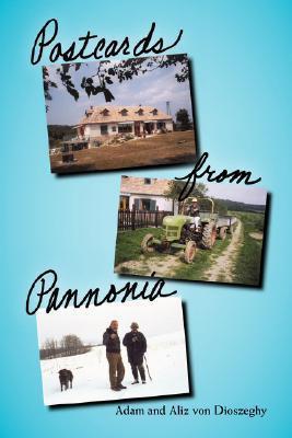 Postcards from Pannonia  by  Adam von Dioszeghy