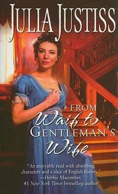 From Waif to Gentlemans Wife (Wellingfords, #4)  by  Julia Justiss