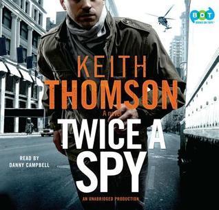 Twice a Spy Keith Thomson