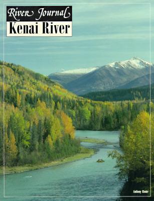 Kenai River (River Journal Volume 2,1994) Anthony J. Route