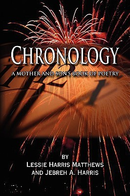 Chronology:A Mother And Sons Book Of Poetry  by  Lessie Harris Matthews