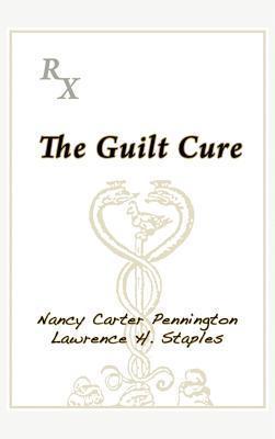 The Guilt Cure Nancy Carter Pennington