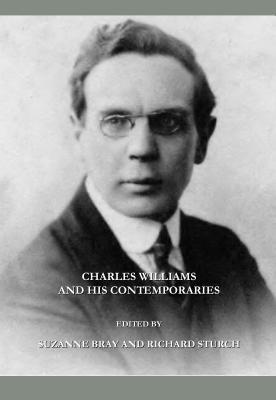 Charles Williams and His Contemporaries Suzanne Bray