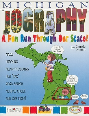 Michigan Jography: A Fun Run Thru Our State!  by  Carole Marsh