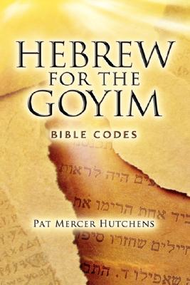Hebrew for the Goyim  by  Pat Mercer Hutchens