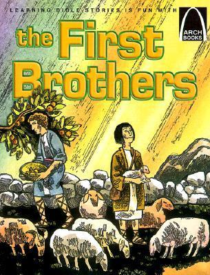 The First Brothers: Genesis 4:1-15 for Children  by  Joan E. Curren
