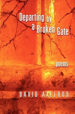 Departing  by  a Broken Gate by David Axelrod