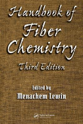 Handbook of Fiber Chemistry, Third Edition (International Fiber Science and Technology)  by  Menachem Lewin