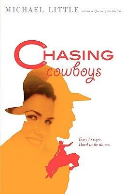 Chasing Cowboys  by  Michael Little