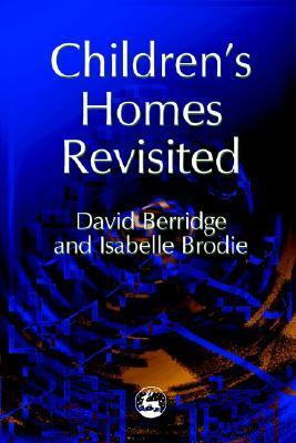 Childrens Homes Revisited David Berridge