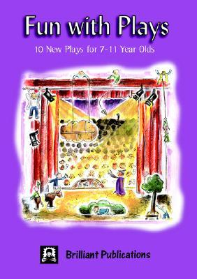 Fun with Plays: 10 New Plays for 7-11 Year Olds  by  Various