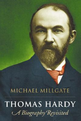 Thomas Hardy: A Biography Revisited Michael Millgate