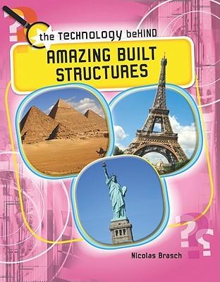 Amazing Built Structures Nicolas Brasch
