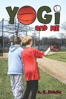 Yogi and Me A.E. Riddle