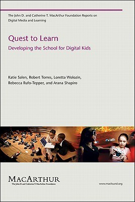 Quest to Learn: Developing the School for Digital Kids Katie Salen