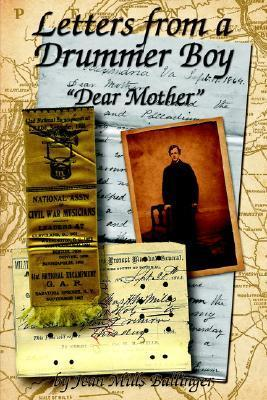 Letters from a Drummer Boy: Dear Mother Jean Mills Ballinger