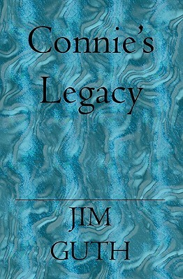 Connies Legacy  by  Jim Guth