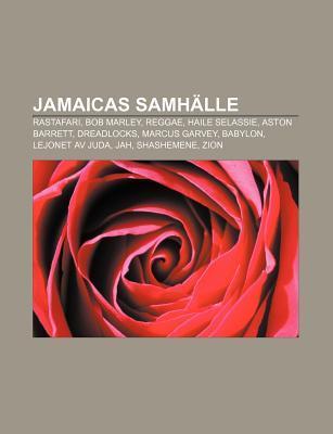 Jamaicas Samh Lle: Rastafari, Bob Marley, Reggae, Haile Selassie, Aston Barrett, Dreadlocks, Marcus Garvey, Babylon, Lejonet AV Juda, Jah Source Wikipedia