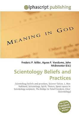 Scientology Beliefs and Practices  by  Frederic P.  Miller